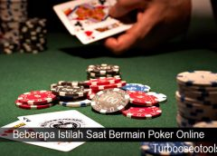 Beberapa Istilah Saat Bermain Poker Online