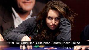 Hal Hal Yang Harus Dihindari Dalam Poker Online