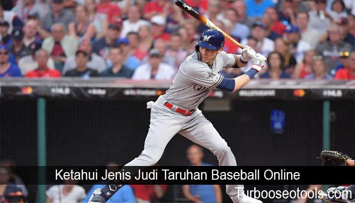 Ketahui Jenis Judi Taruhan Baseball Online