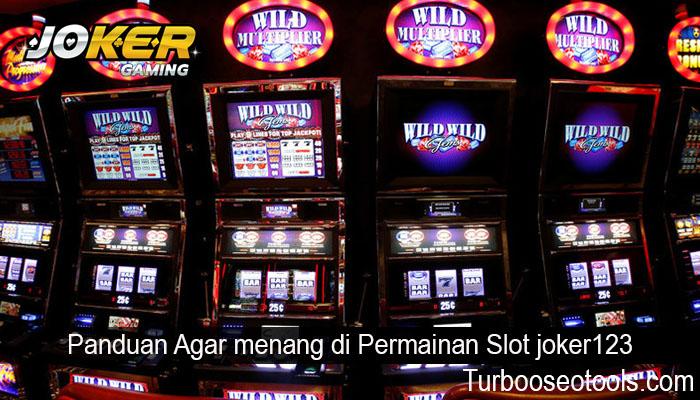 Panduan Agar menang di Permainan Slot joker123