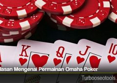 Penjelasan Mengenai Permainan Omaha Poker