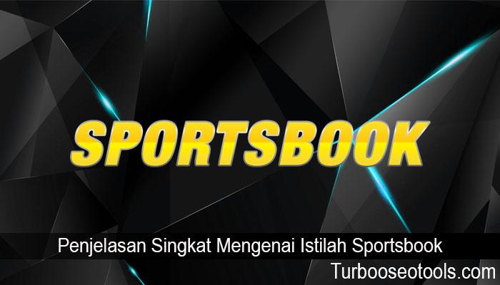 Penjelasan Singkat Mengenai Istilah Sportsbook