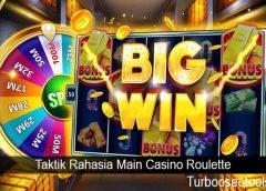 Taktik Rahasia Main Casino Roulette