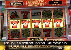 Trik Untuk Mendapat Jackpot Dari Mesin Slot