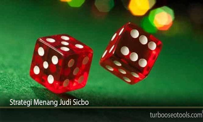 Strategi Menang Judi Sicbo