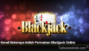 Kenali Beberapa Istilah Permainan Blackjack Online