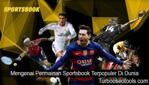 Mengenai Permainan Sportsbook Terpopuler Di Dunia