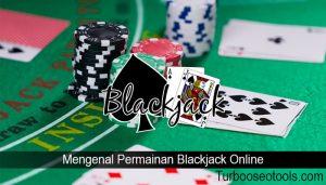 Mengenal Permainan Blackjack Online