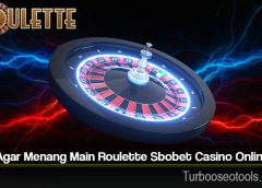 Tips Agar Menang Main Roulette Sbobet Casino Online